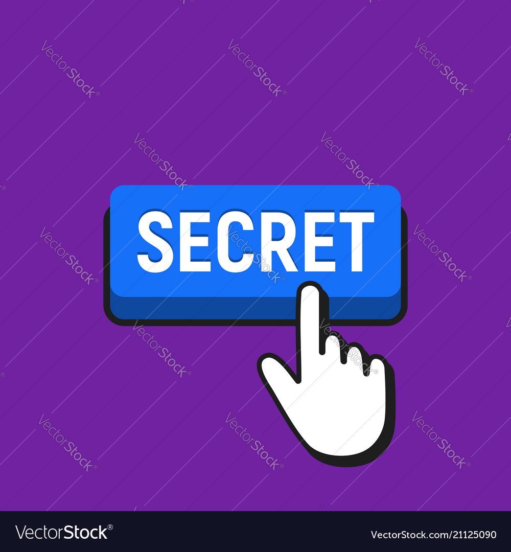 Hand mouse cursor clicks the secret button