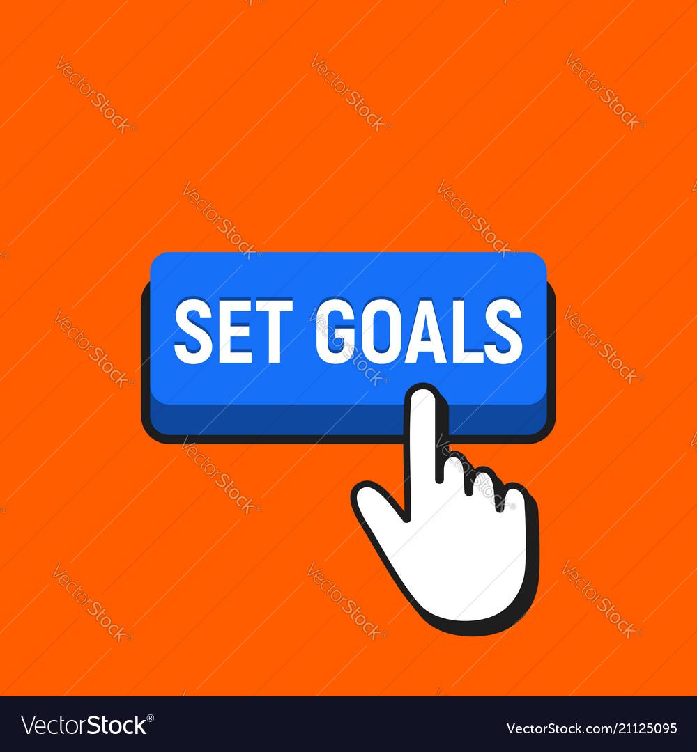 Hand mouse cursor clicks the set goals button