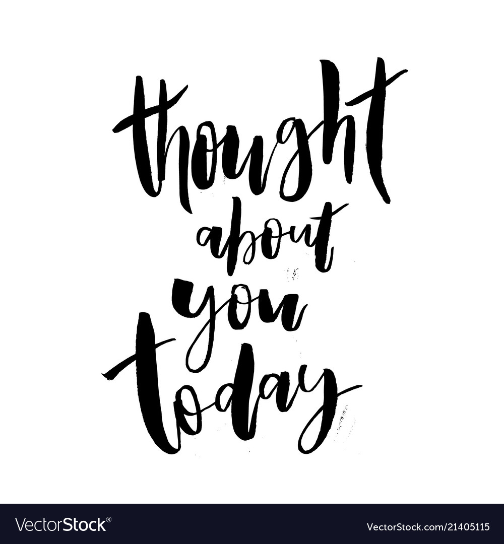 Thought about you today valentine day lettering