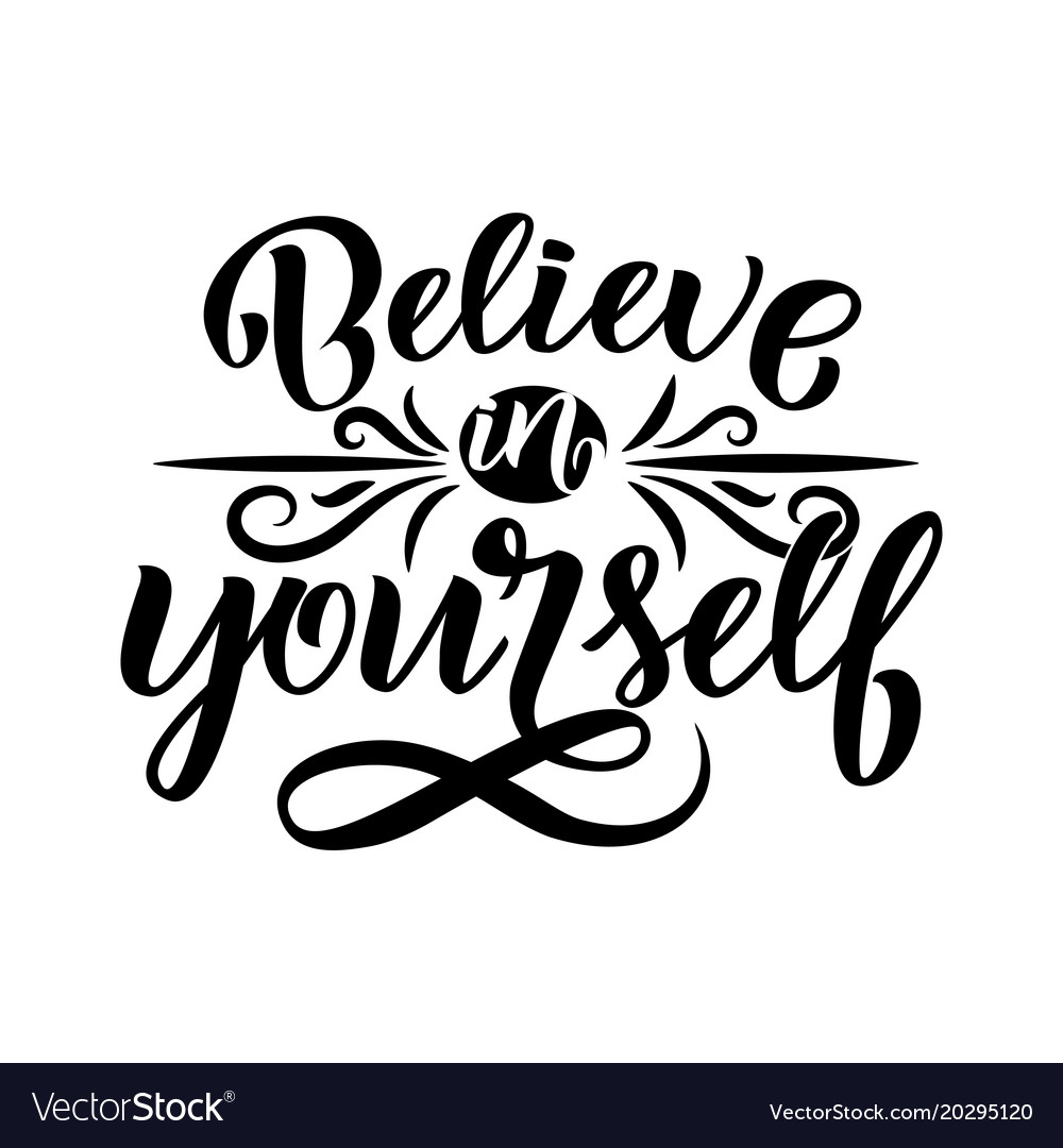 Believe in yourself - inspirational quote