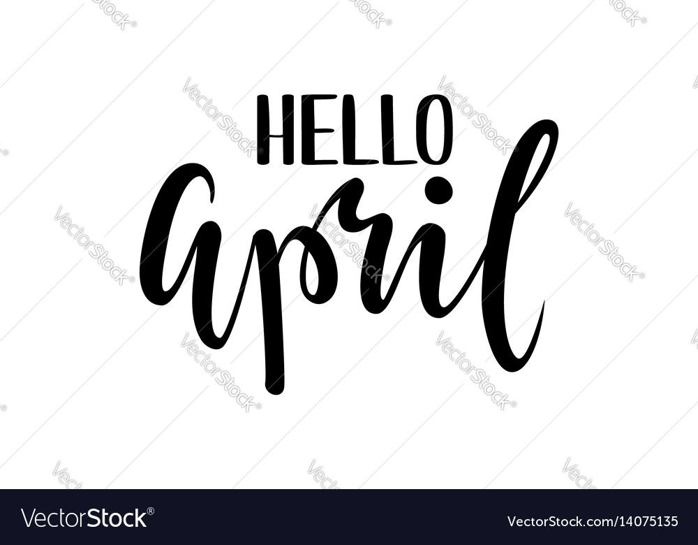 Hello april hand drawn calligraphy and brush pen vector image