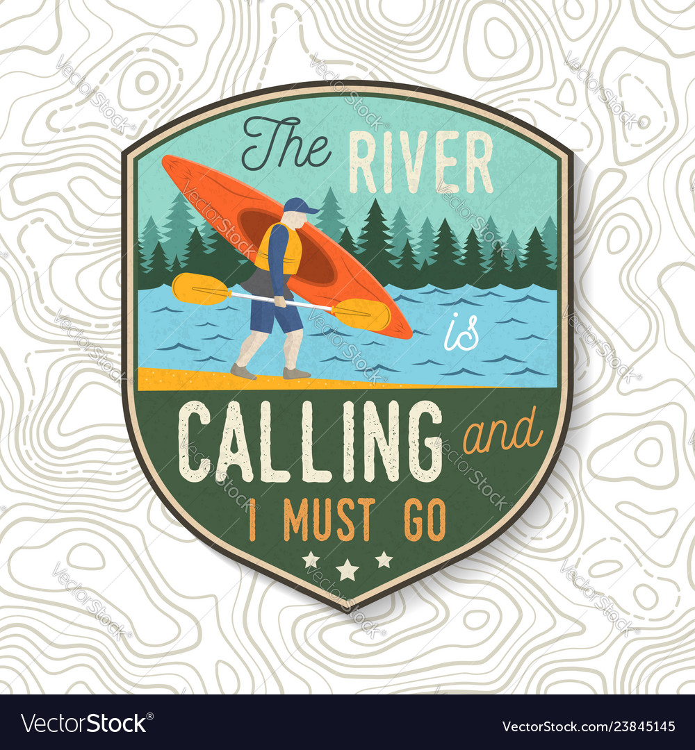The river is calling and i must go kayak club