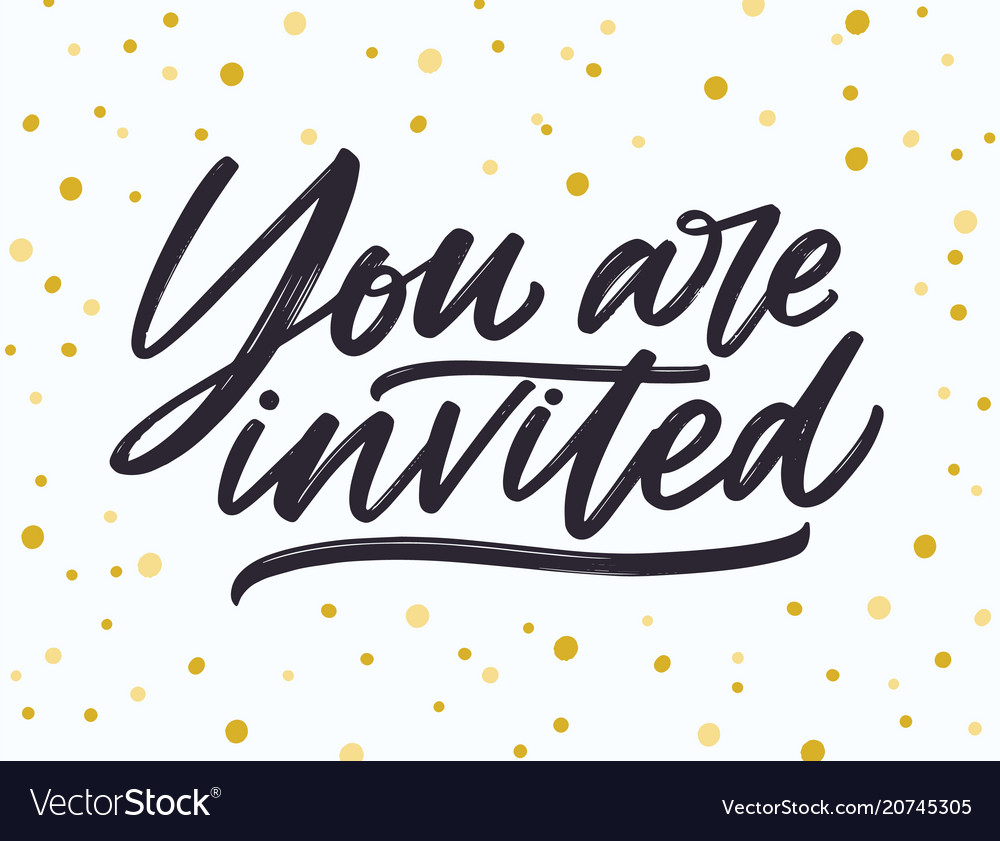 Phrase you are invited handwritten with elegant