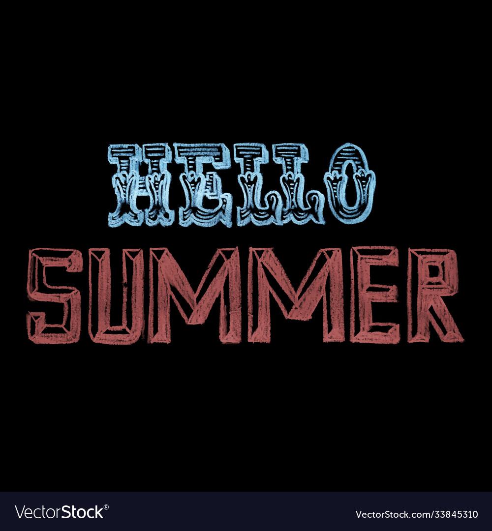 Hand drawn chalk lettering hello summer