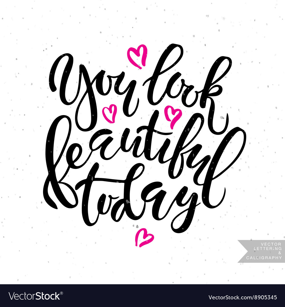 Inspirational quote You look beautiful today