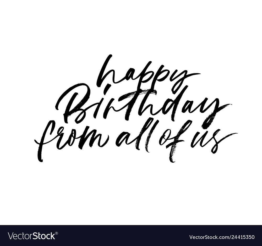 Magnificent Happy Birthday From All Of Us Phrase Royalty Free Vector Personalised Birthday Cards Bromeletsinfo