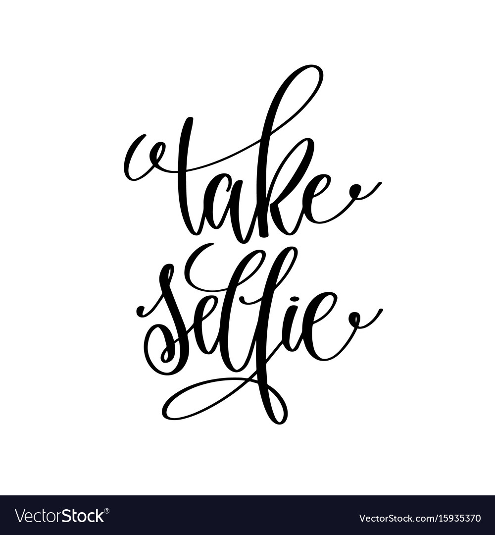 Take a selfie picture