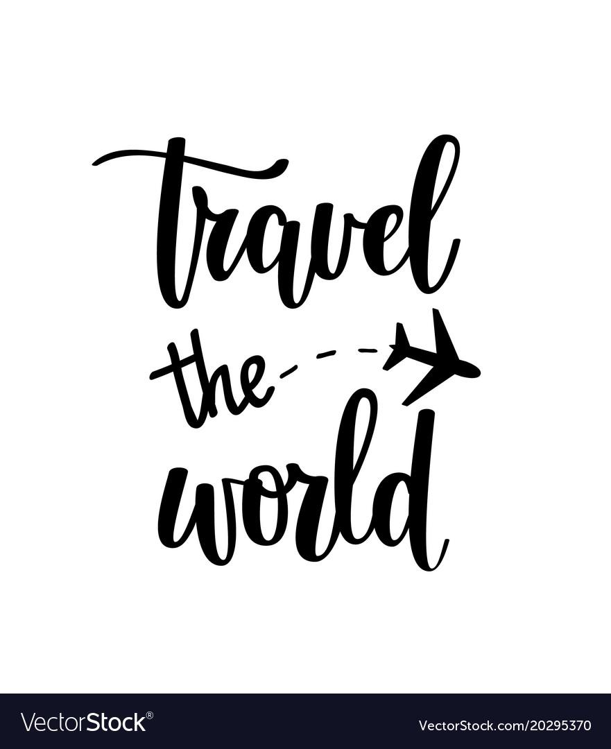 Travel the world motivational vacation