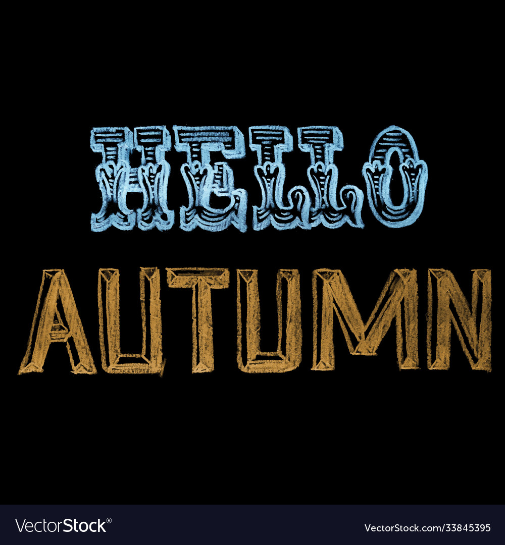 Hand drawn chalk lettering hello autumn