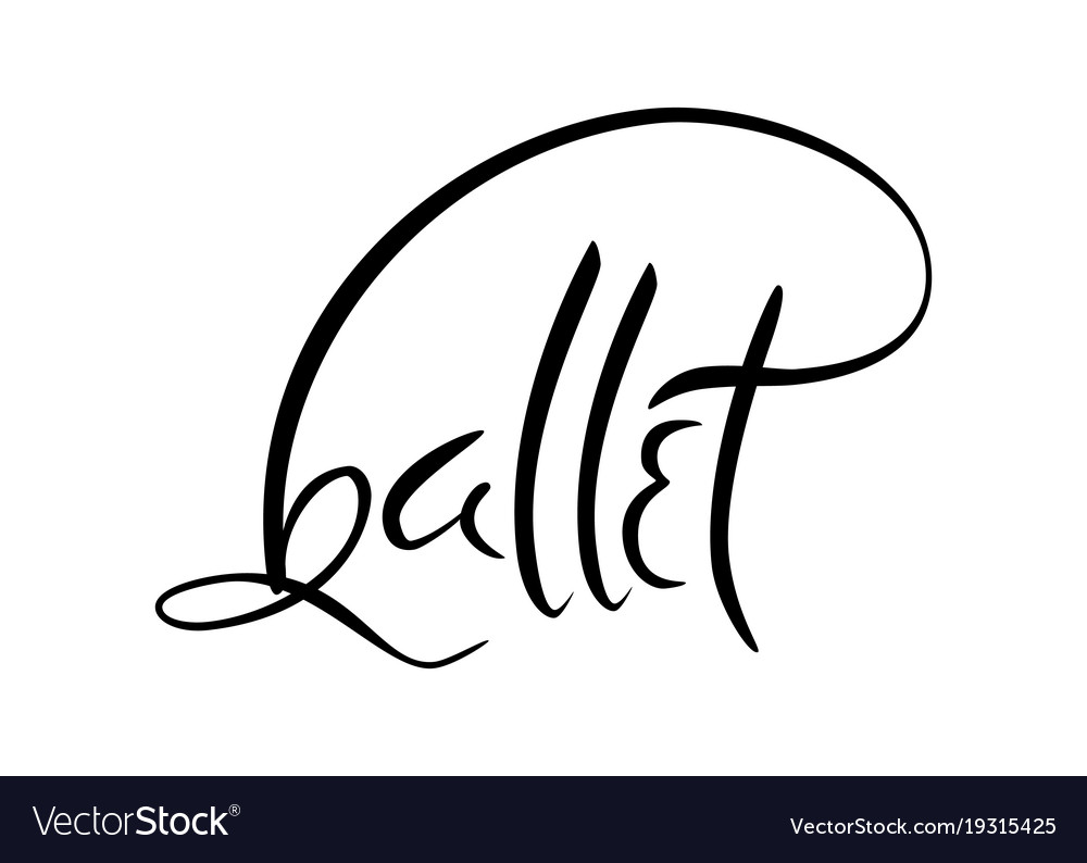 Hand drawn old style lettering of word ballet