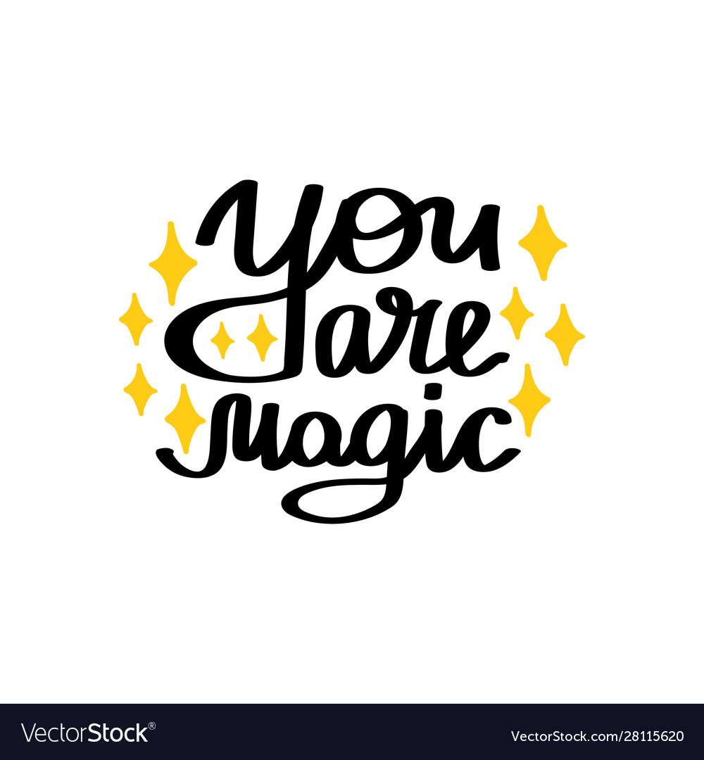 You are magic lettering