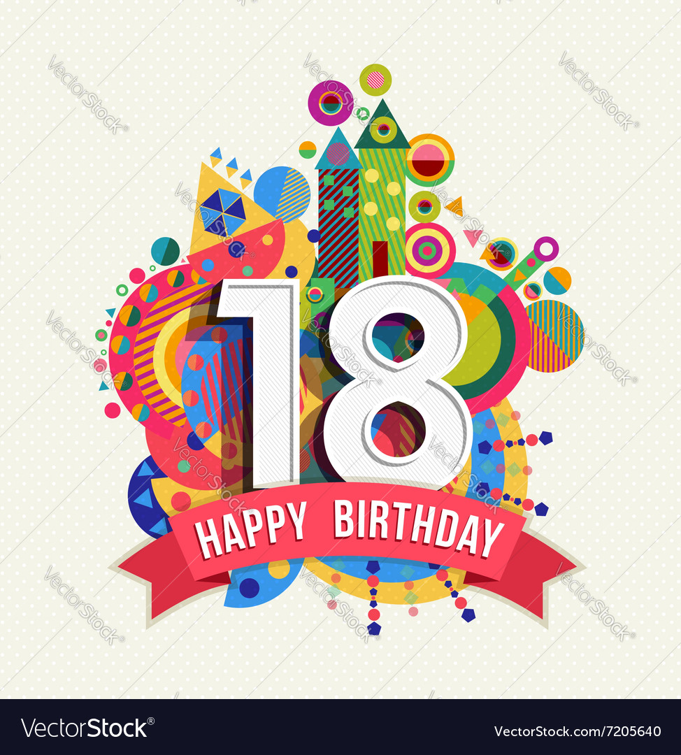 Happy Birthday 18 Year Greeting Card Poster Color Vector Image