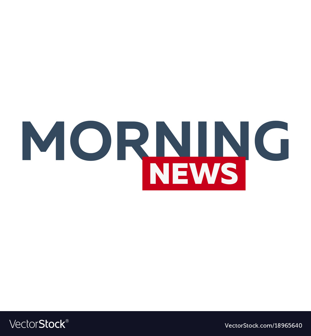 Image result for free to use morning news logo