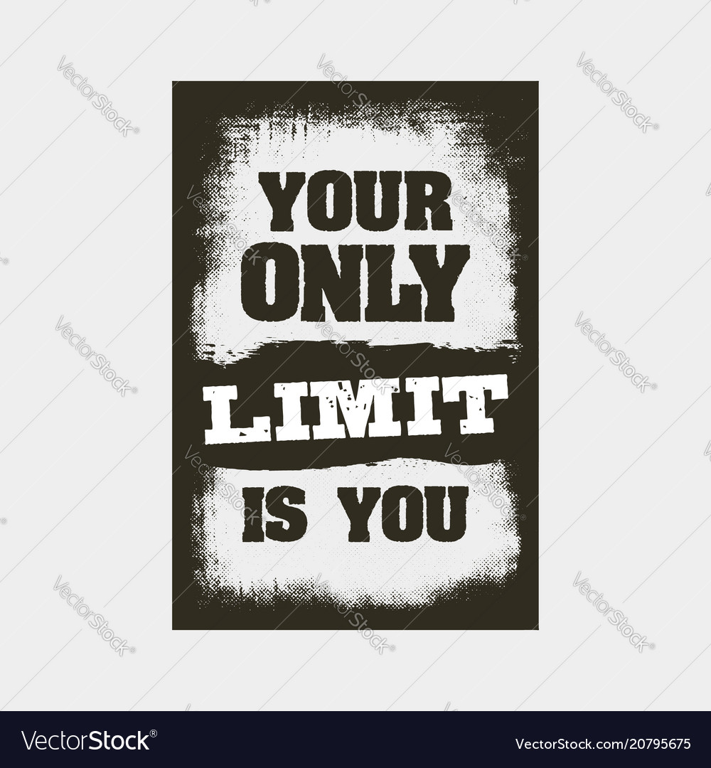 Your only limit is you motivation quote vector image
