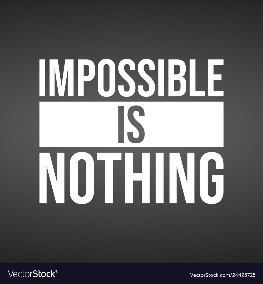 ☣ CORONAVIRUS ☣ - Minuto y Reconfinado - Vol.107: Como Pollos Sin Cabeza - Página 4 Impossible-is-nothing-successful-quote-vector-24425725