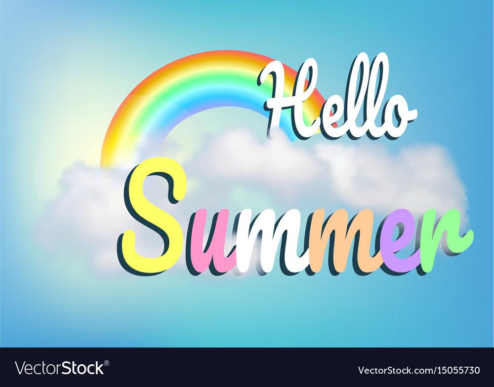 Hello summer blue sky cloud and rainbow vector image