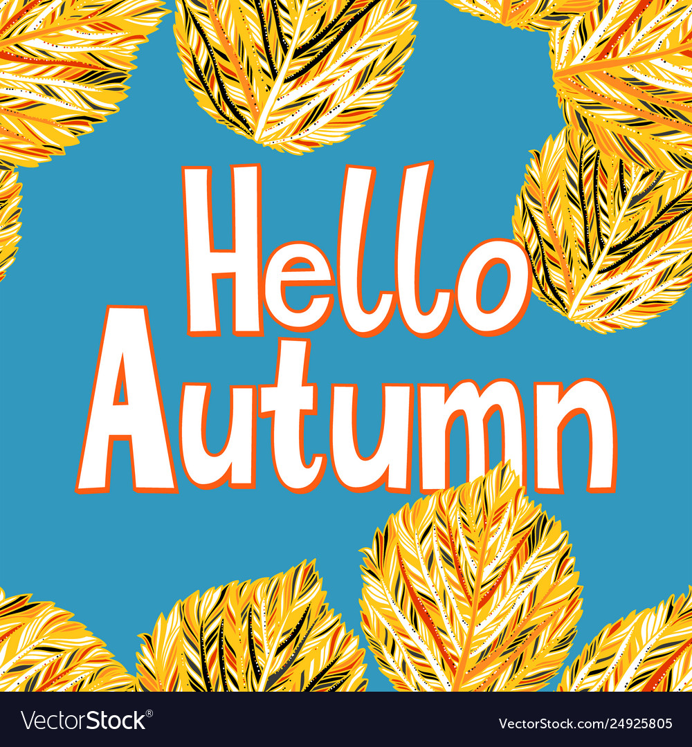 Card with words hello autumn and fall leaves