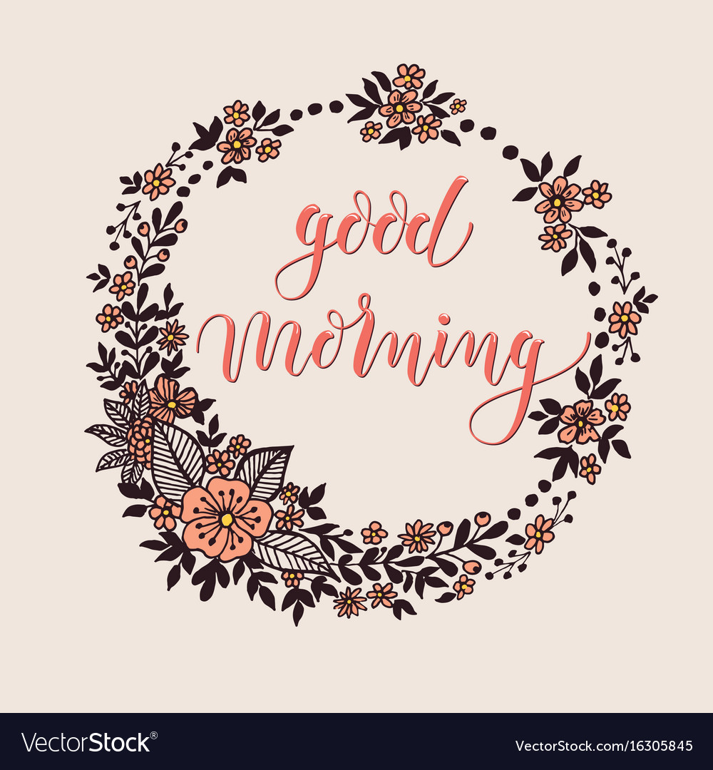 Good Morning Card With Floral Background Artwork Vector Image
