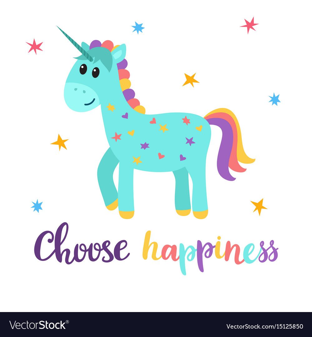 Choose happiness cute magical unicorn with little