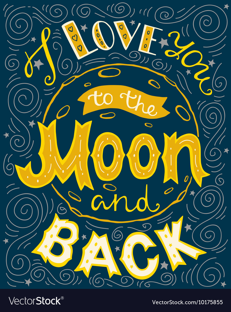 I love you to the moon and back hand drawn