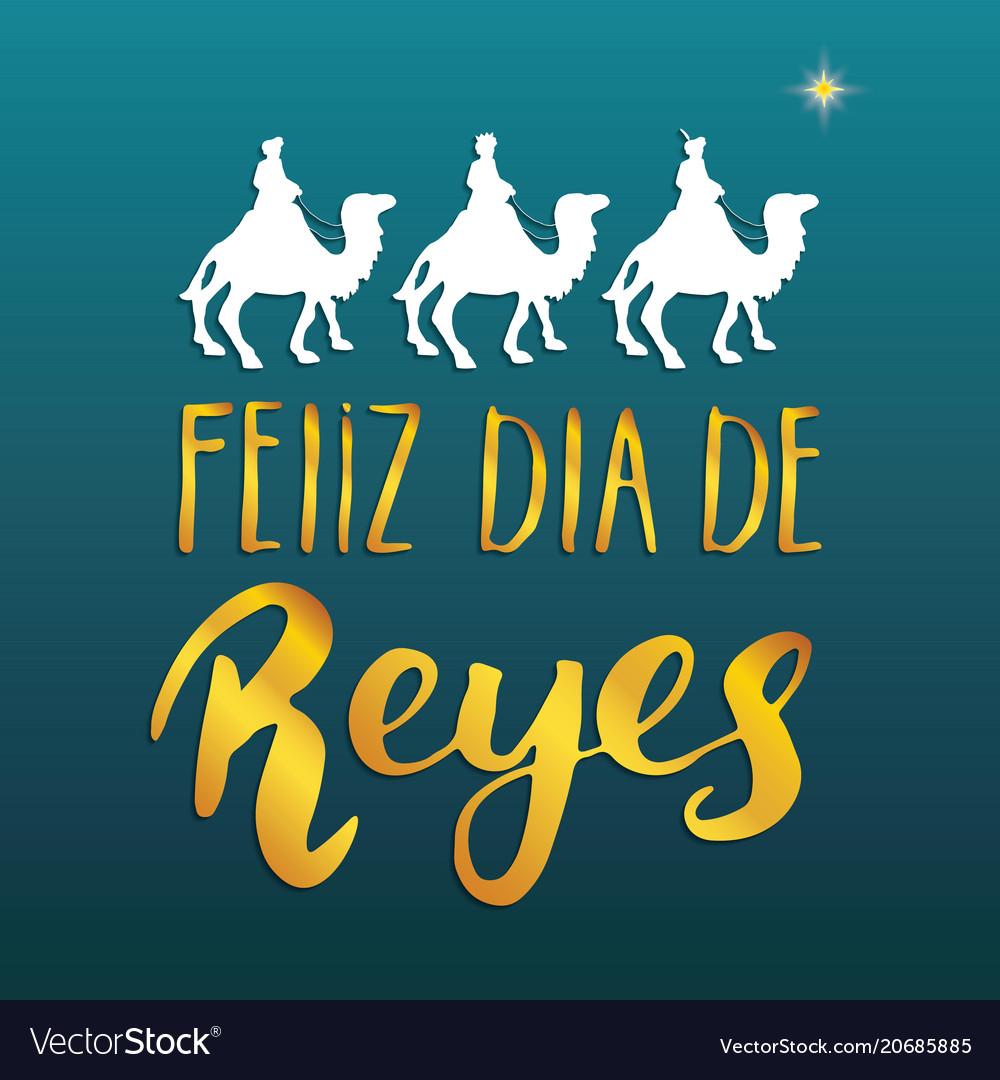 Feliz dia de reyes happy day of kings vector image