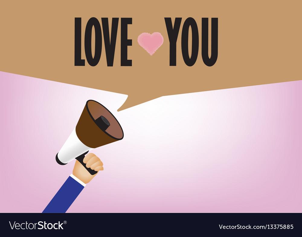 Hand holding megaphone to speech love message