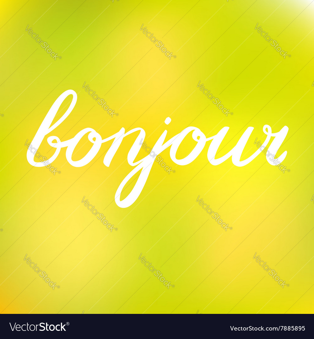 Handwritten Word Bonjour Good Day In French Vector Image