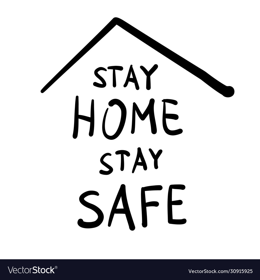 Stay home stay safe message