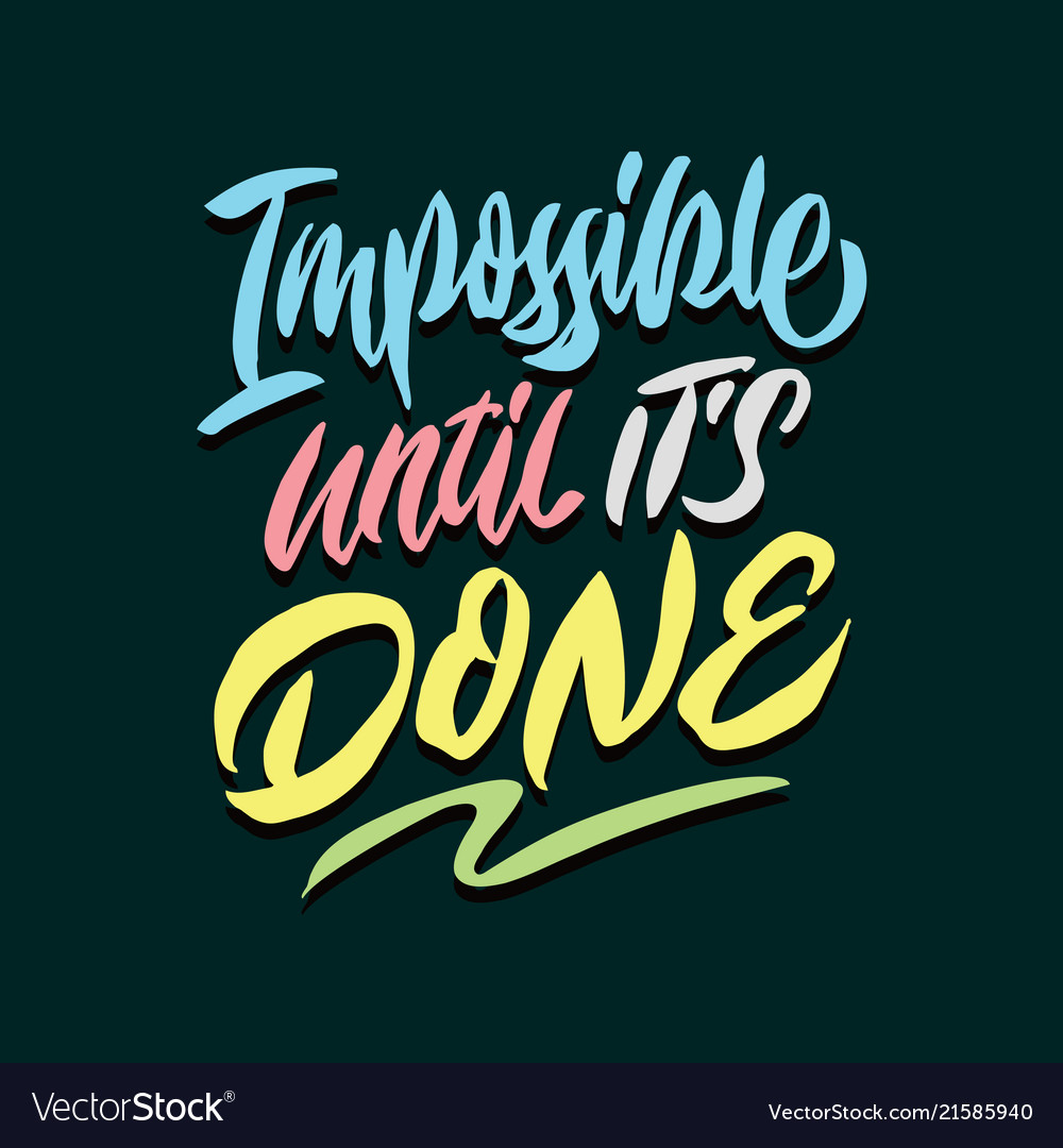 Impossible until its done hand lettering poster