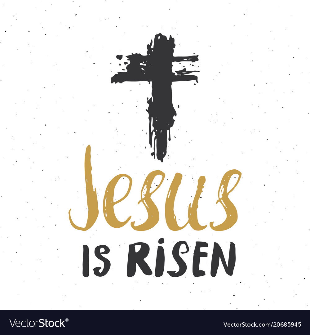 He is risen lettering religious sign with