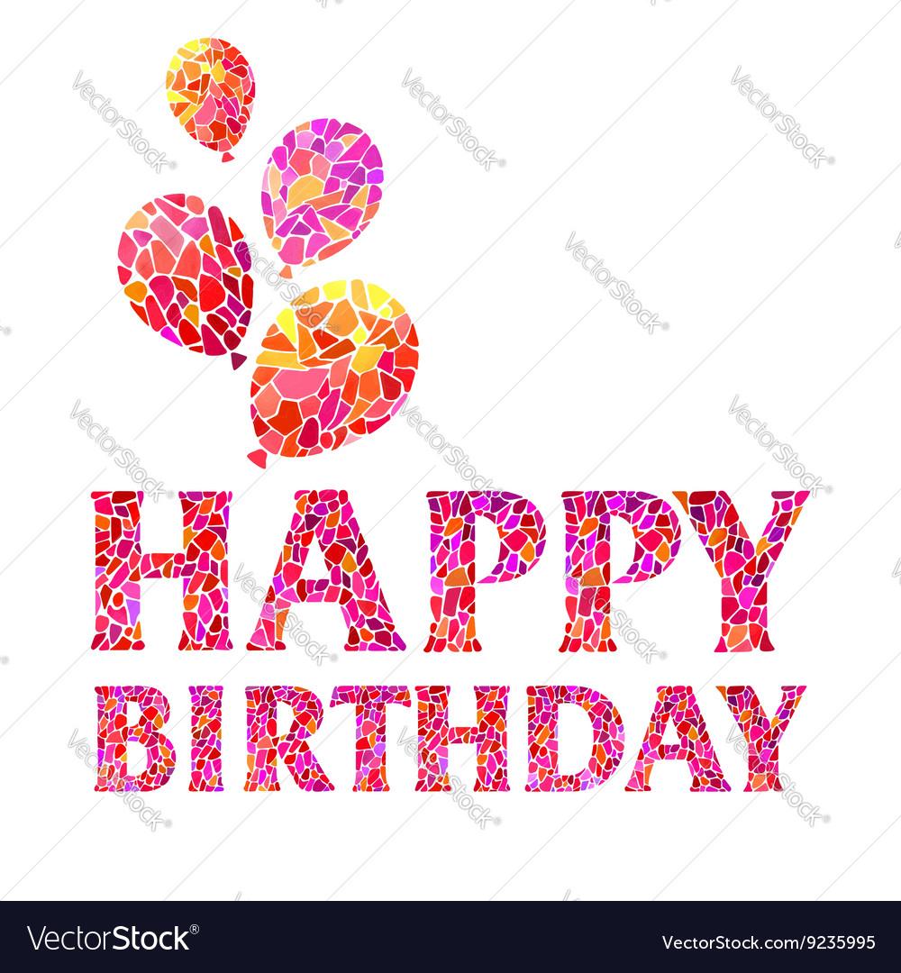 Happy Birthday Watercolor mosaic Greeting Card wi vector image