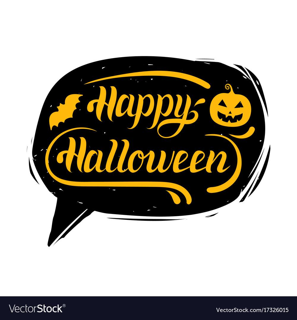 Happy halloween hand lettering in speech bubble
