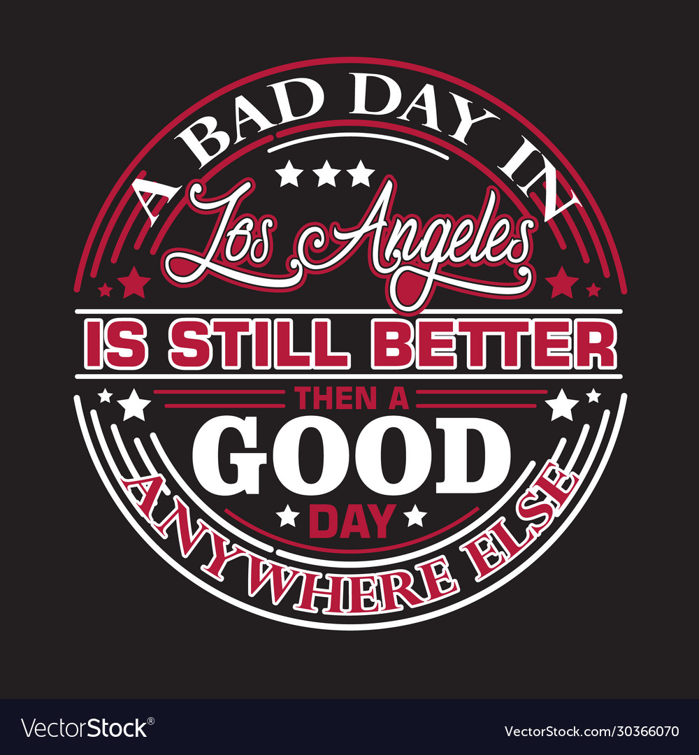 Los angeles quotes and slogan good for print a