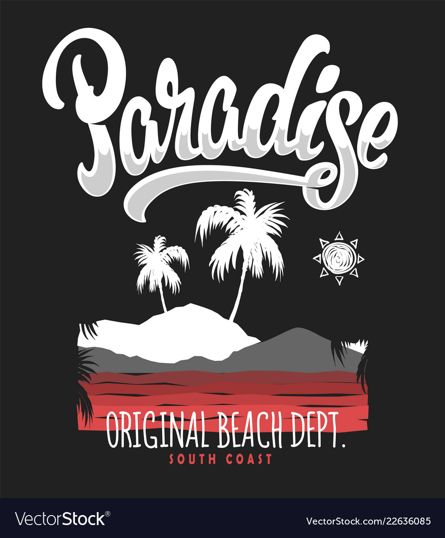 Paradise typography graphics for t-shirt print