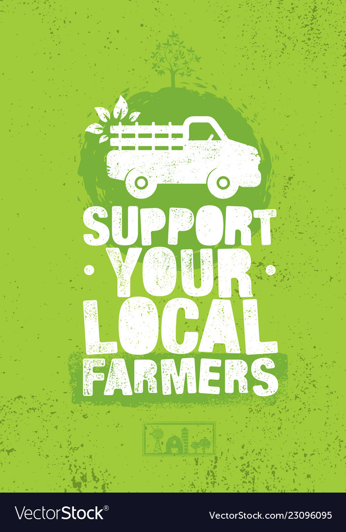 Support your local farmers organic farm fresh
