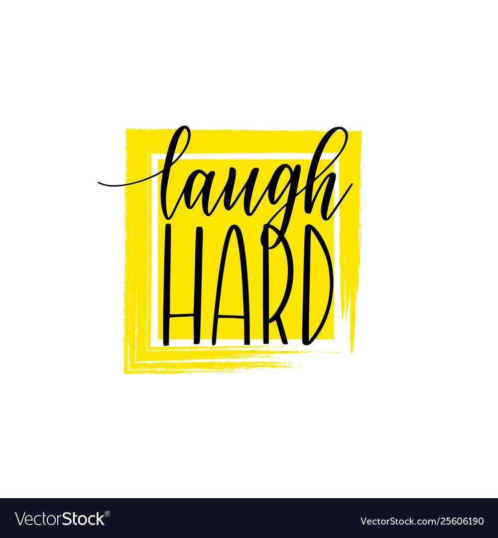 Laugh hard inspirational lettering poster