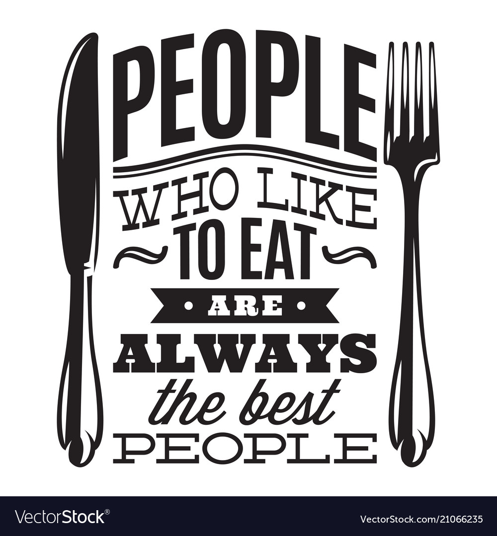 People who love to eat kitchen typography retro