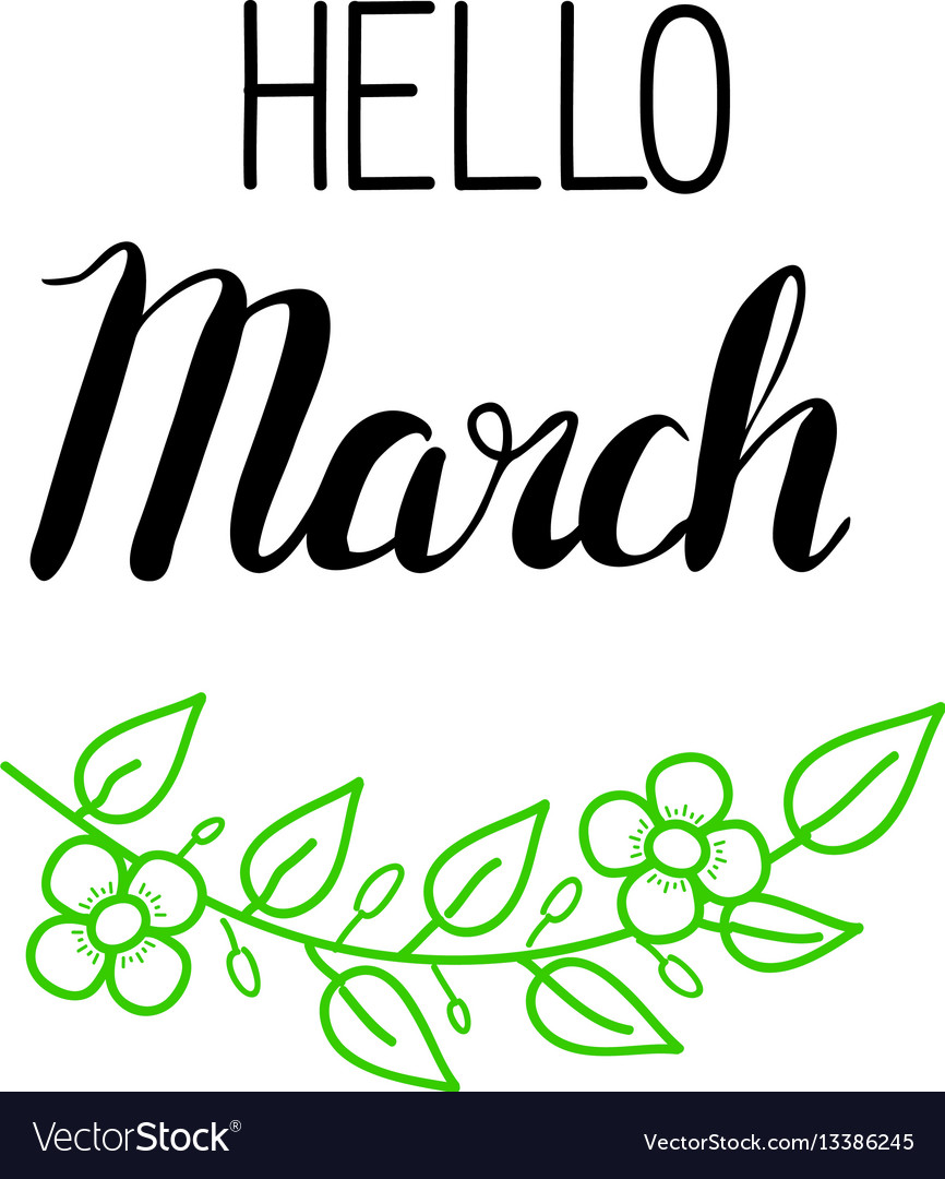 Hello march lettering with green leaves and vector image