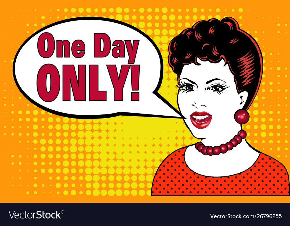In pop art girl style says only one day