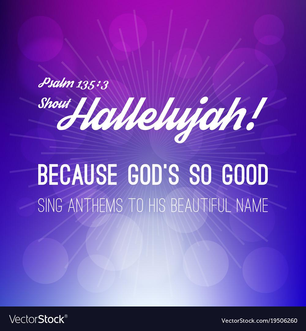 Hallelujah Here Below Elevation Worship: 94+ Hallelujah Royalty Free Vector Image Vectorstock