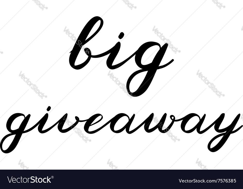 Big giveaway brush lettering Cute handwriting vector image