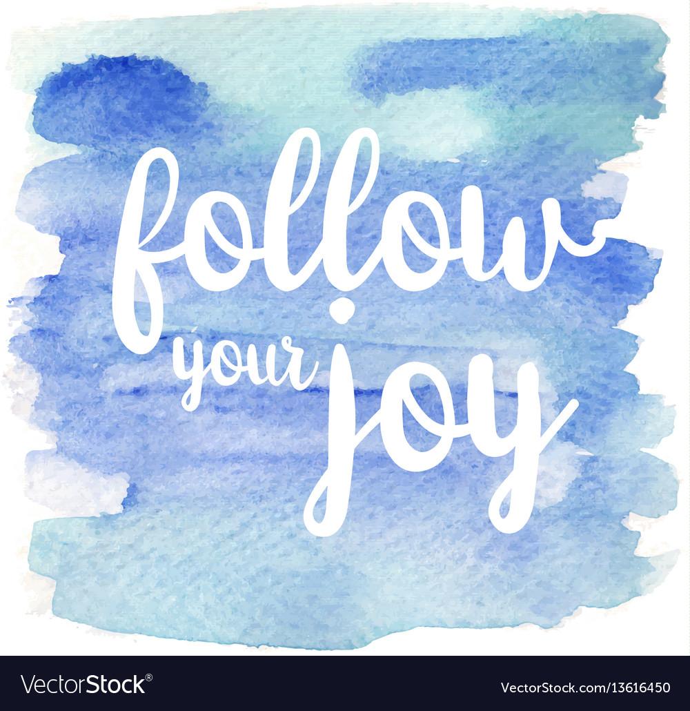 Quote follow your joy