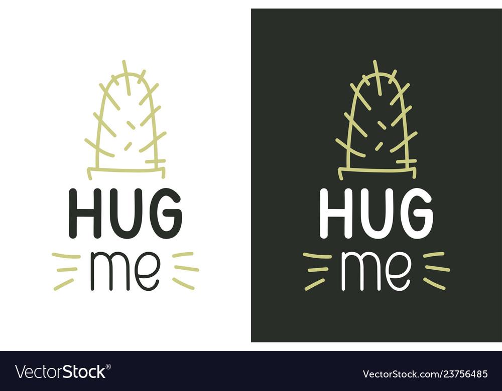 Hug me inspirational quote - design for t shirt