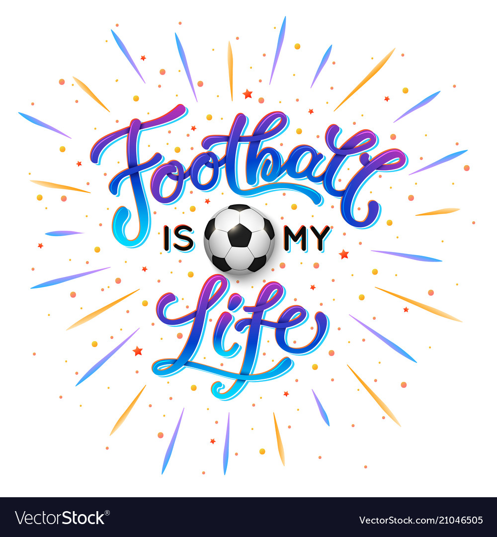 Football is my life trendy lettering poster