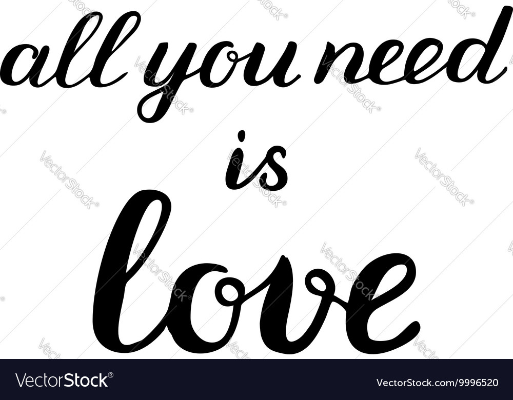 All you need is love brush lettering