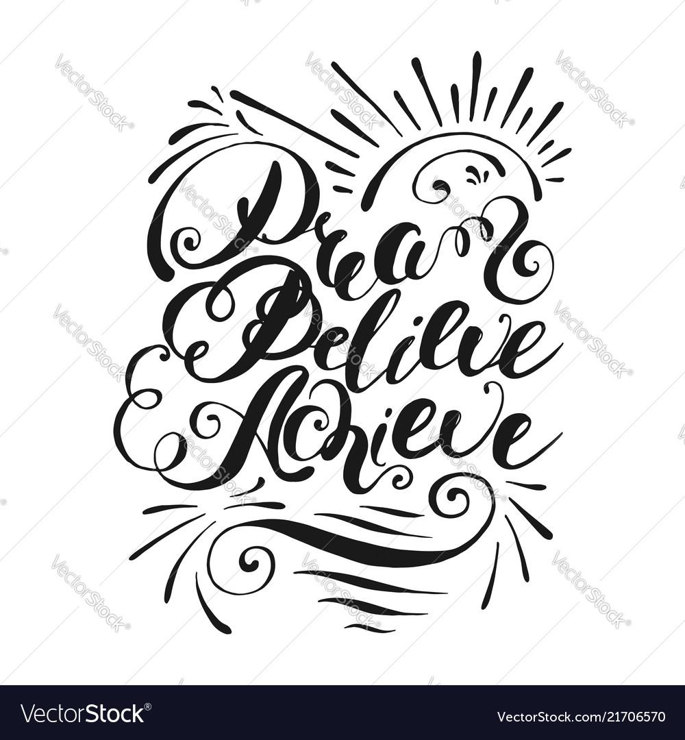 Dream believe achieve handwritten lettering