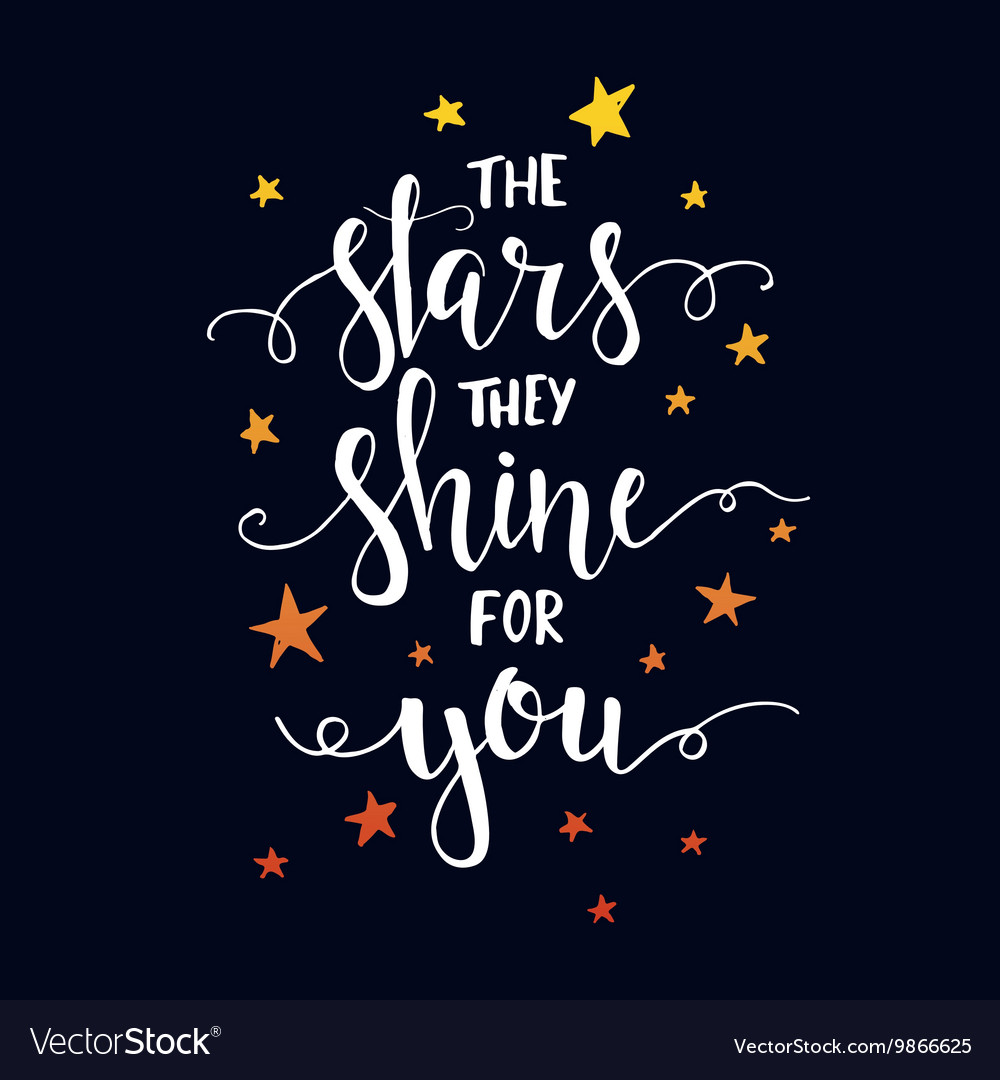 The Stars they shine for you T shirt hand lettered vector image