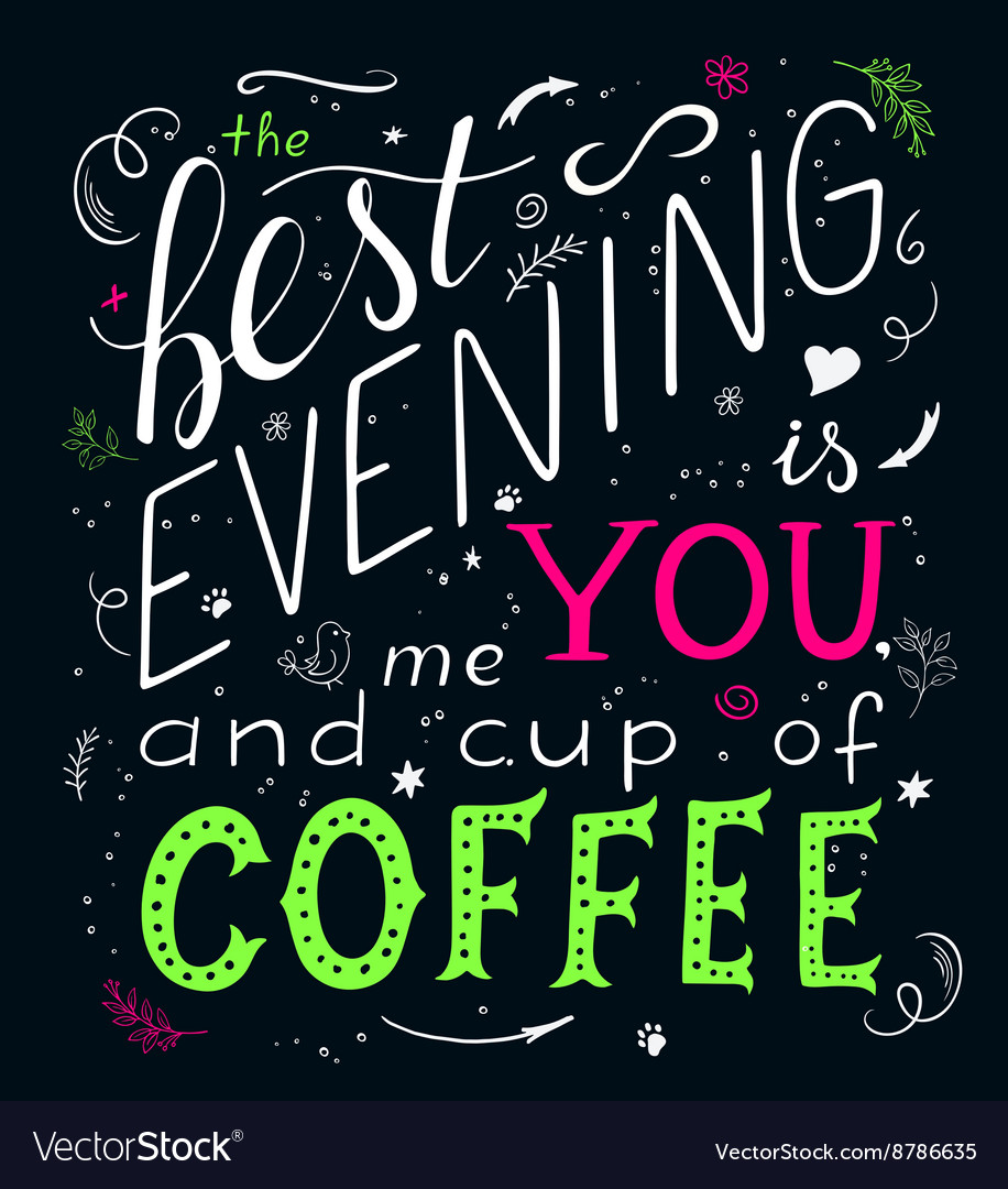 Hand drawn lettering quote - the best evening is
