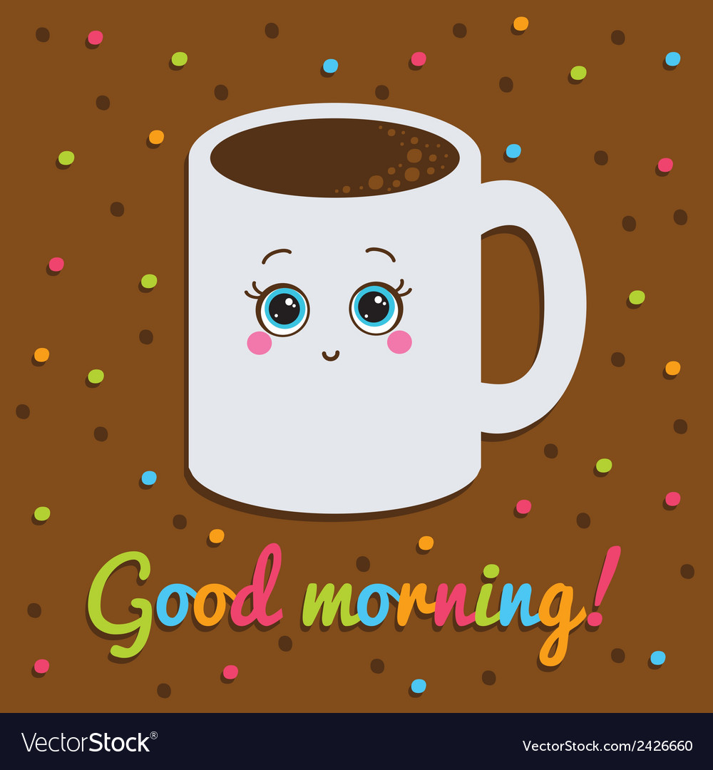 Good Morning Inscription Card Smiling With A Cup Vector Image