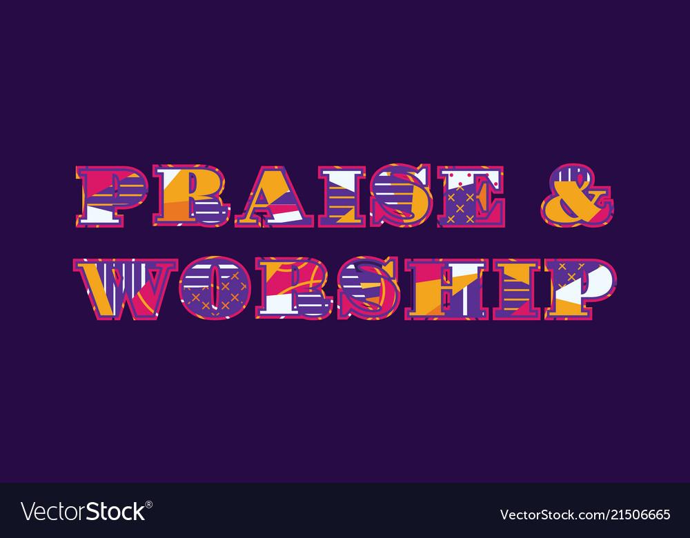 Praise worship concept word art